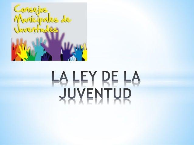 La ley de la juventud, es el resultado de un amplio proceso de participación de la juventud Colombiana, de lideres juvenil...
