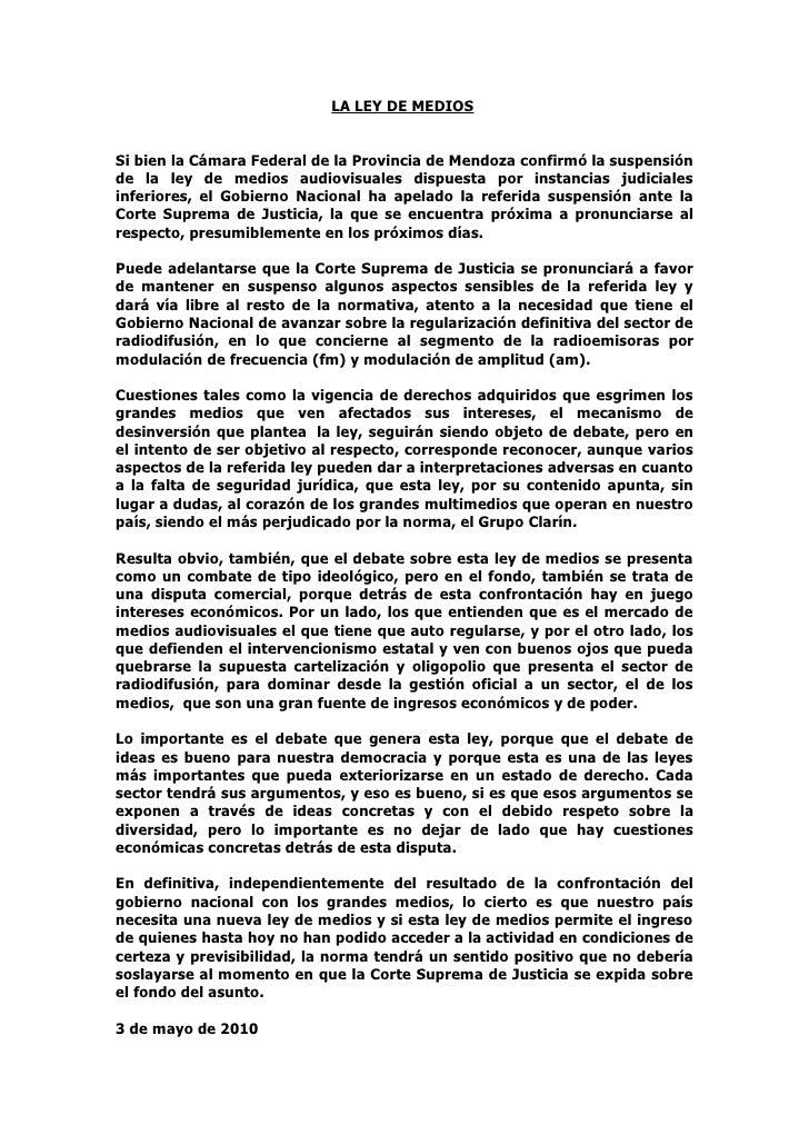 LA LEY DE MEDIOS   Si bien la Cámara Federal de la Provincia de Mendoza confirmó la suspensión de la ley de medios audiovi...