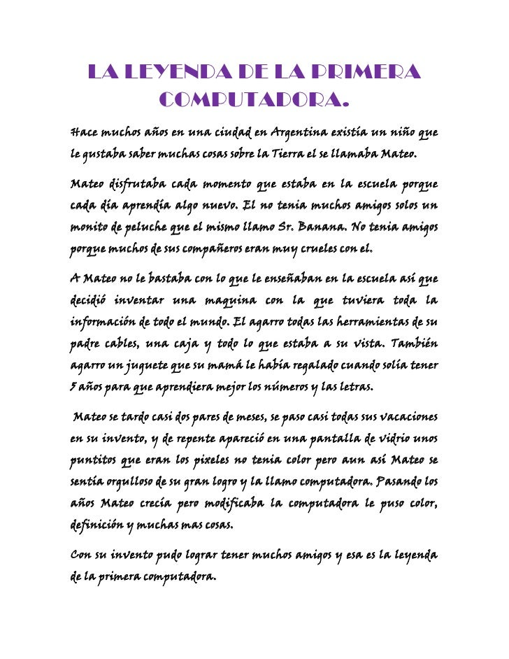 LA LEYENDA DE LA PRIMERA        COMPUTADORA.Hace muchos años en una ciudad en Argentina existía un niño quele gustaba sabe...