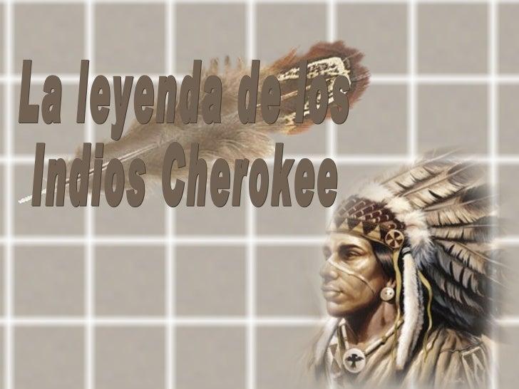 La leyenda de los Indios Cherokee