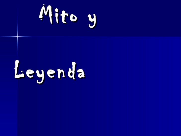 La leyenda y el mito power point.