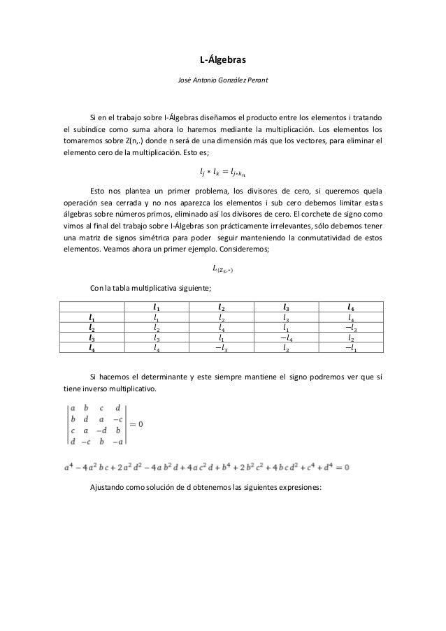 L-ÁlgebrasJosé Antonio González PerantSi en el trabajo sobre I-Álgebras diseñamos el producto entre los elementos i tratan...