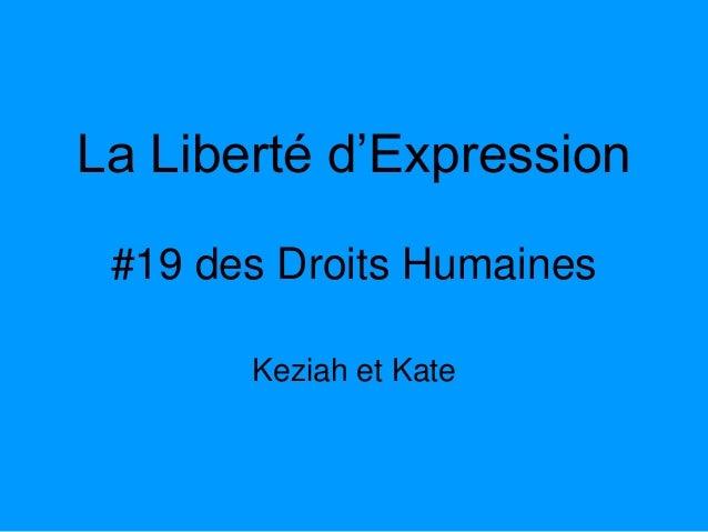 La Liberté d'Expression #19 des Droits Humaines       Keziah et Kate