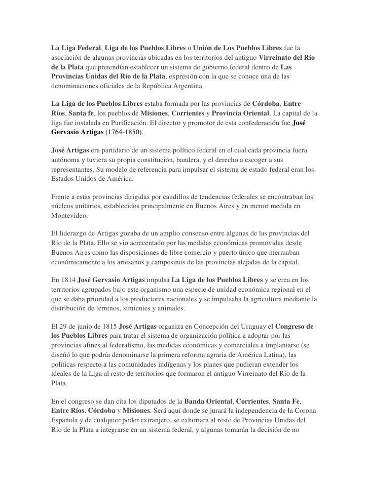 La Liga Federal, Liga de los Pueblos Libres o Unión de Los Pueblos Libres fue laasociación de algunas provincias ubicadas ...