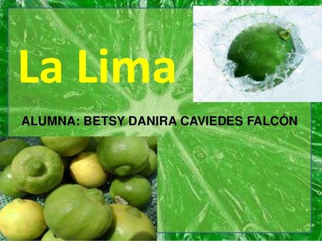 ALUMNA: BETSY DANIRA CAVIEDES FALCÓN La Lima