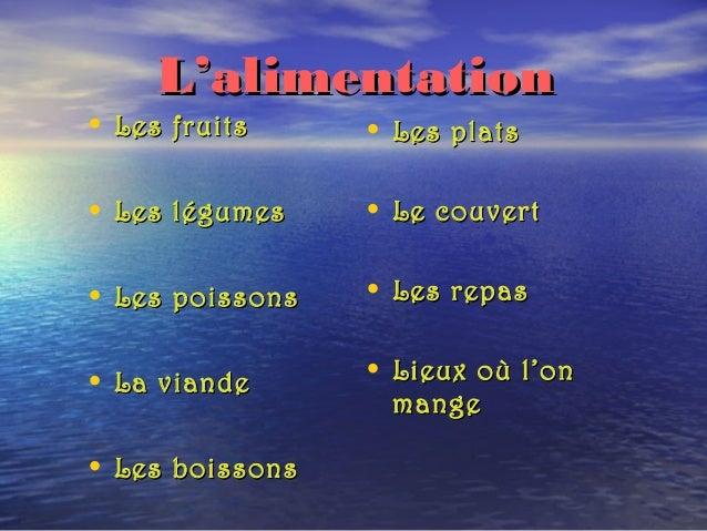 L'alimentationL'alimentation • Les fruitsLes fruits • Les légumesLes légumes • Les poissonsLes poissons • La viandeLa vian...