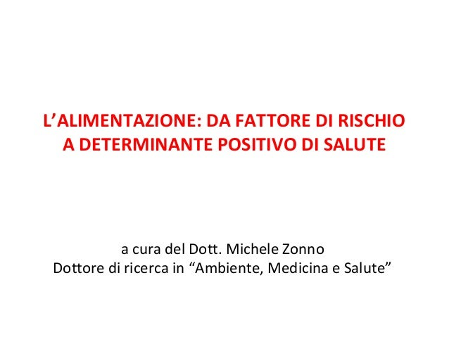L'alimentazione, da fattore di rischio a determinante positivo di salute - di Michele Zonno