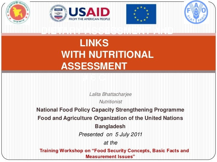 DIETARY ASSESSMENT AND        LINKS     WITH NUTRITIONAL     ASSESSMENT         #6C                     Lalita Bhattacharj...