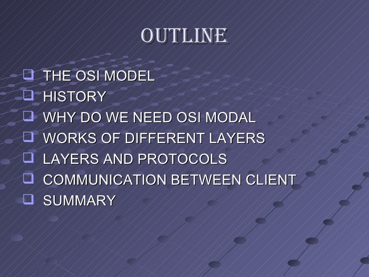 origin of osi model Osi model from wikipedia, the free encyclopedia jump to: navigation, search osi model 7 application layer 6 presentation layer 5 session layer.