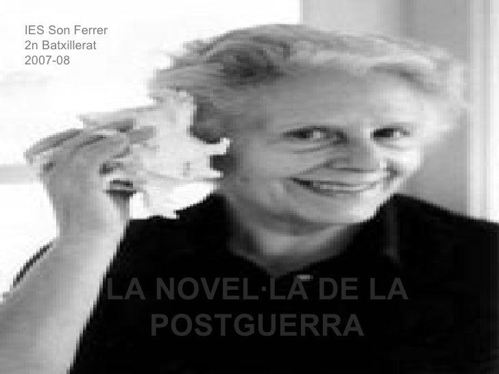 LA NOVEL·LA DE LA POSTGUERRA IES Son Ferrer 2n Batxillerat 2007-08