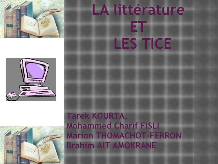 La litterature et les tice tarek, cherif, brahim et marion vo1