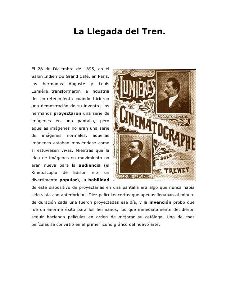 La Llegada del Tren.    El 28 de Diciembre de 1895, en el Salon Indien Du Grand Café, en Paris, los   hermanos        Augu...