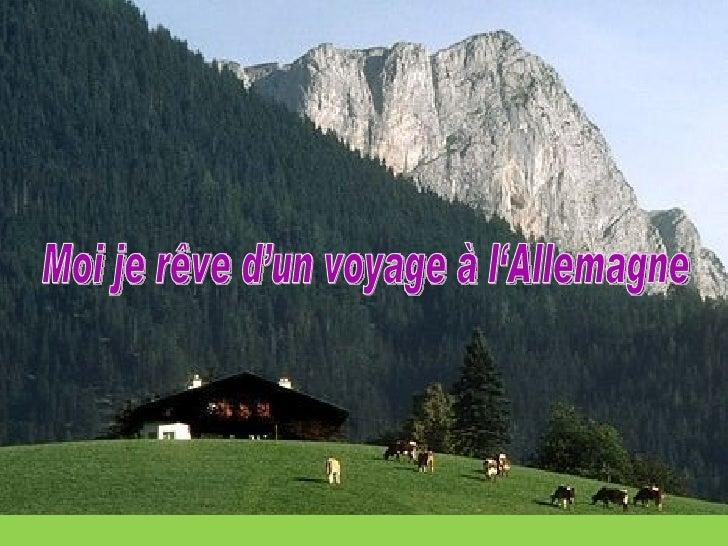 Moi je rêve d'un voyage à l'Allemagne
