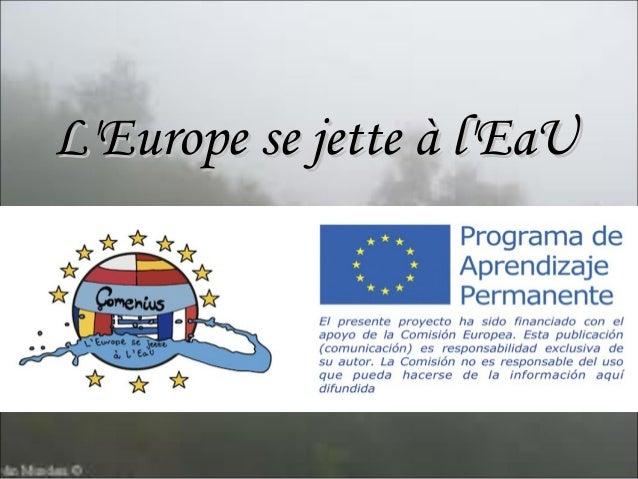 L'Europe se jette à l'EaUL'Europe se jette à l'EaU