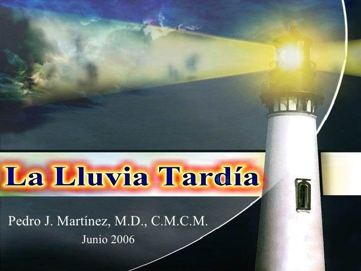 Pedro J. Martínez, M.D., C.M.C.M. Junio 2006