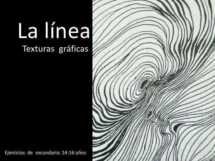 La línea<br />Texturas  gráficas<br />Ejercicios  de  secundaria: 14-16 años<br />