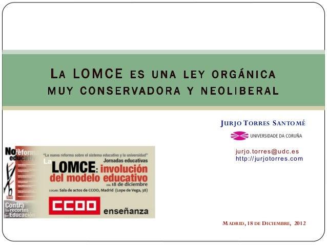 J URJO T ORRES S ANTOMÉ    jurjo.torres@udc.es    http://jurjotorres.comMADRID, 18 DE DICIEMBRE, 2012