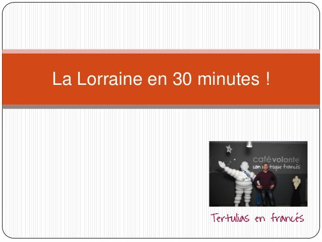 La Lorraine en 30 minutes !