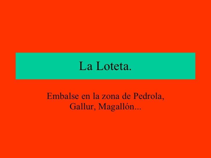 La Loteta. Embalse en la zona de Pedrola, Gallur, Magallón...