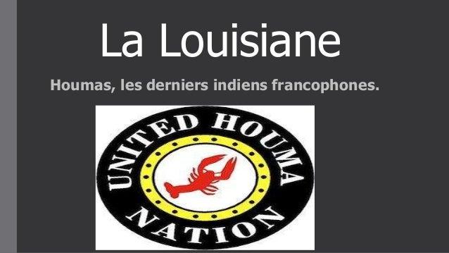 La Louisiane Houmas, les derniers indiens francophones.