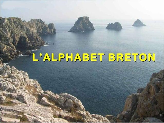 L'ALPHABET BRETONL'ALPHABET BRETON