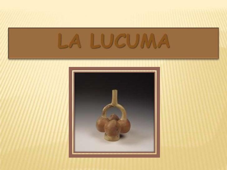 LA LUCUMA<br />