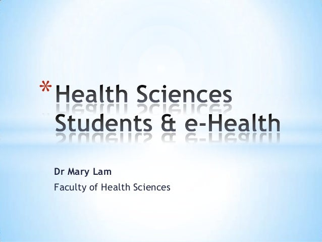 e-Health and health sciences students. Dr Mary Lam, Faculty of Health Sciences.
