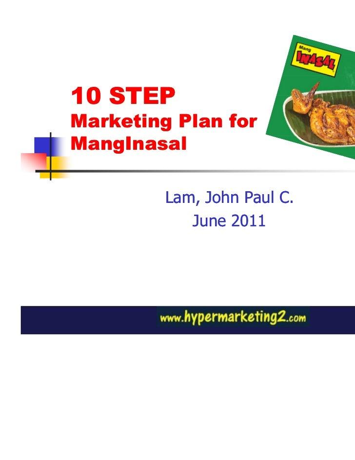 10 STEPMarketing Plan forMangInasal         Lam, John Paul C.            June 2011                             1