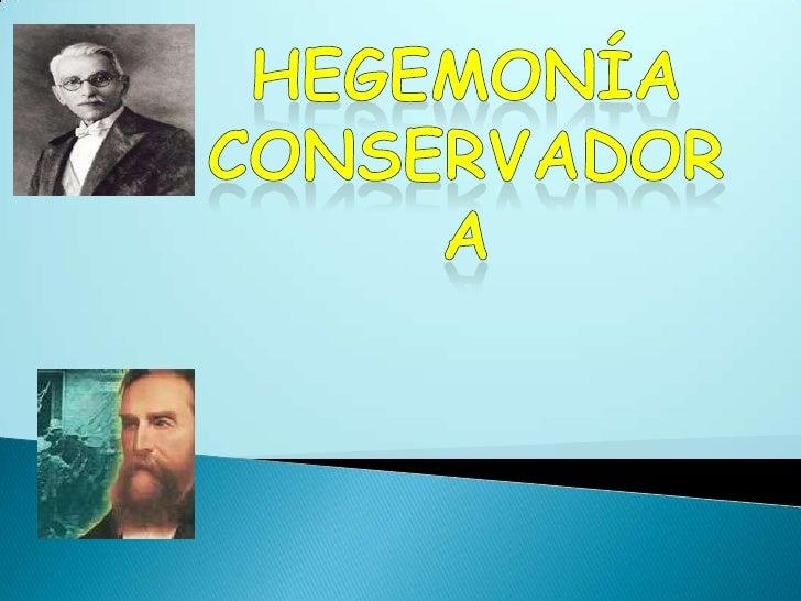 La Hegemonía Conservadora, es el nombre que recibe el periodo de 1.900 a 1.930 en la historia de Colombia. Se conoce con e...