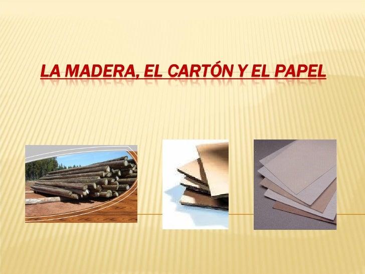 La madera el cart n y el papel for Vetas en la madera