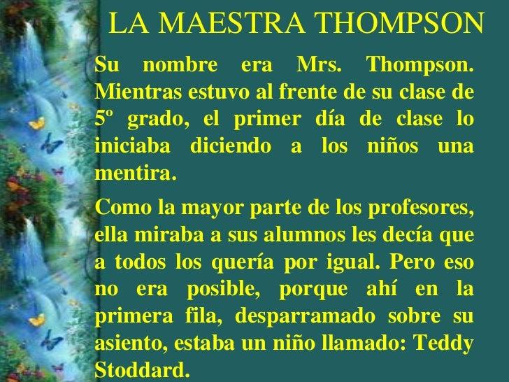 LA MAESTRA THOMPSONSu nombre era Mrs. Thompson.Mientras estuvo al frente de su clase de5º grado, el primer día de clase lo...