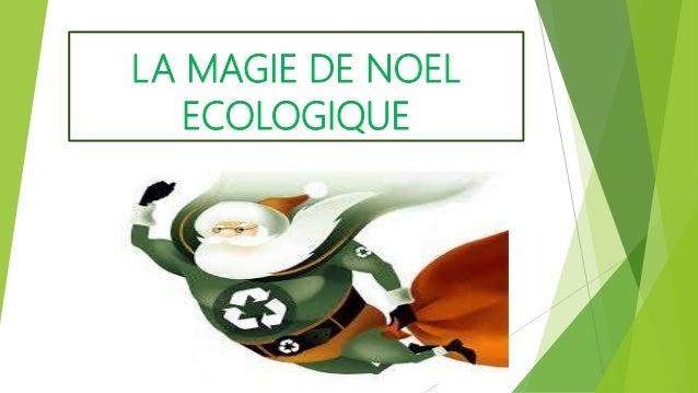 LA MAGIE DE NOEL ECOLOGIQUE