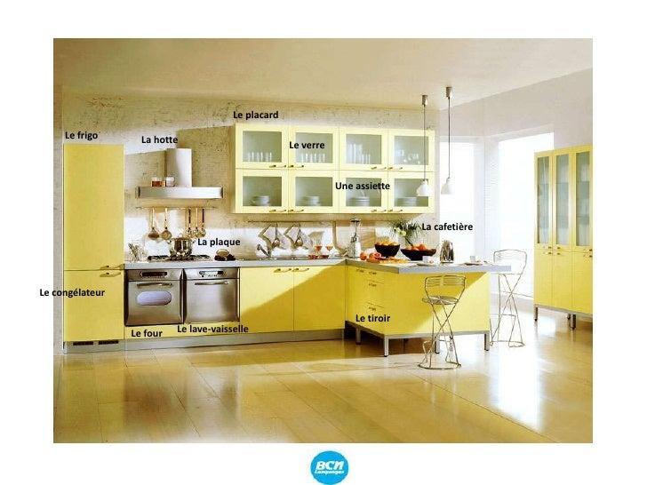 Le placard<br />Le frigo<br />La hotte<br />Le verre<br />Une assiette <br />La cafetière <br />La plaque<br />Le congélat...