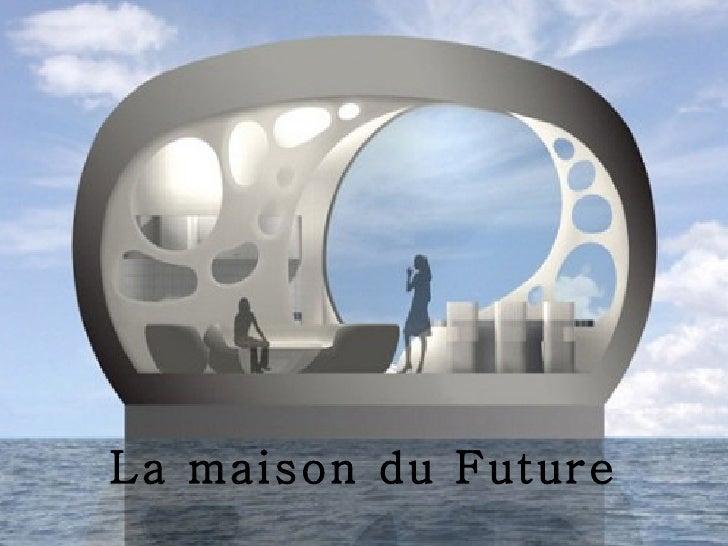 La maison du future - La maison du convertible avis ...
