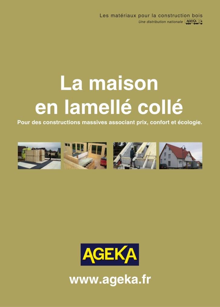 La maison en lamellé colléPour des constructions massives associant prix, confort et écologie.Une structure solide, durabl...