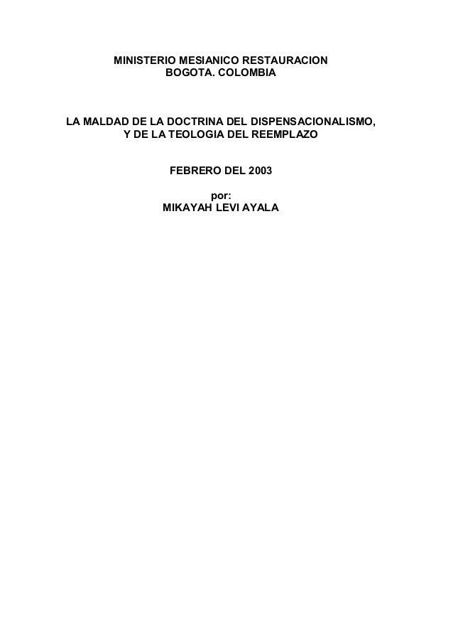 MINISTERIO MESIANICO RESTAURACION BOGOTA. COLOMBIA LA MALDAD DE LA DOCTRINA DEL DISPENSACIONALISMO, Y DE LA TEOLOGIA DEL R...