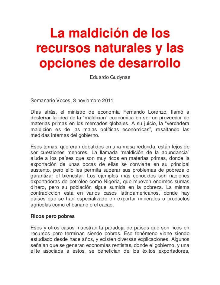 La maldición de los  recursos naturales y las   opciones de desarrollo                         Eduardo GudynasSemanario Vo...