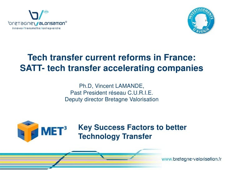 Tech transfer current reforms in France:SATT- tech transfer accelerating companies               Ph.D, Vincent LAMANDE,   ...