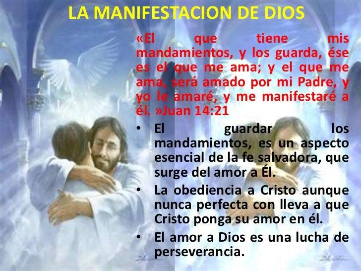LA MANIFESTACION DE DIOS      «El        que        tiene      mis      mandamientos, y los guarda, ése      es el que me ...