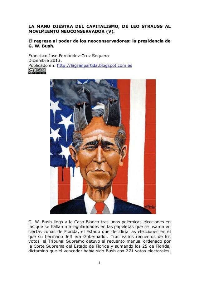 LA MANO DIESTRA DEL CAPITALISMO, DE LEO STRAUSS AL MOVIMIENTO NEOCONSERVADOR (V). El regreso al poder de los neoconservado...