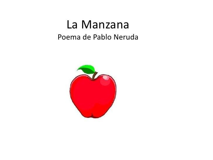 La ManzanaPoema de Pablo Neruda<br />