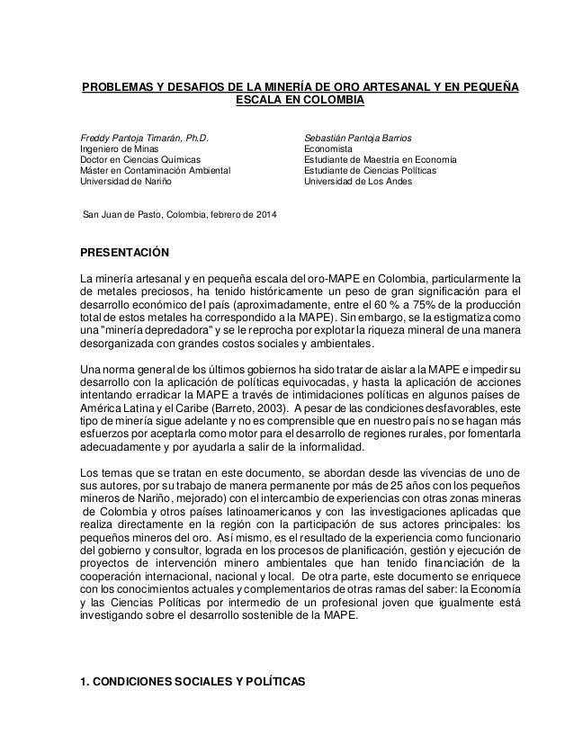 PROBLEMAS Y DESAFIOS DE LA MINERÍA DE ORO ARTESANAL Y EN PEQUEÑA ESCALA EN COLOMBIA  Freddy Pantoja Timarán, Ph.D. Ingenie...