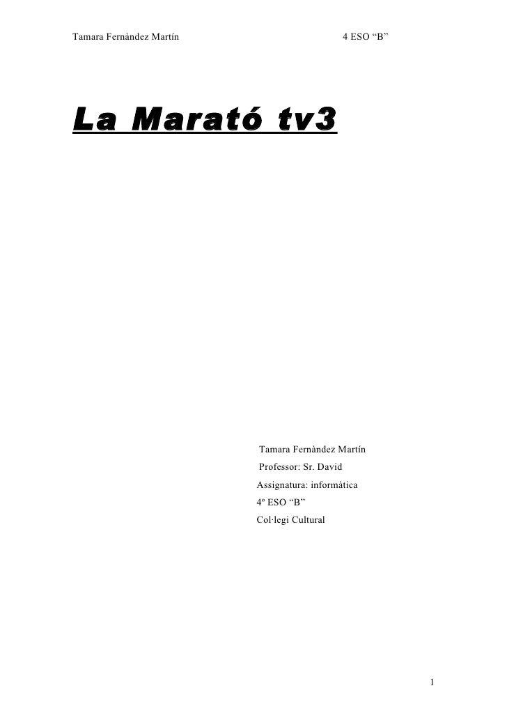 """Tamara Fernàndez Martín                          4 ESO """"B""""     La M arató tv3                               Tamara Fernànd..."""