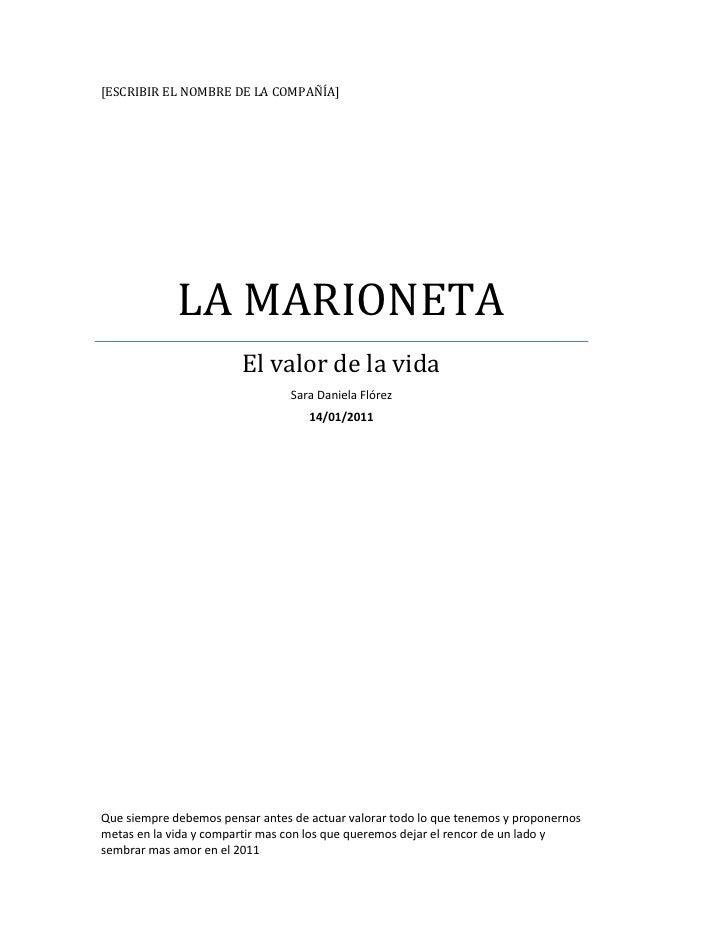 [Escribir el nombre de la compañía]LA MARIONETAEl valor de la vidaSara Daniela Flórez 14/01/2011Que siempre debemos pensar...