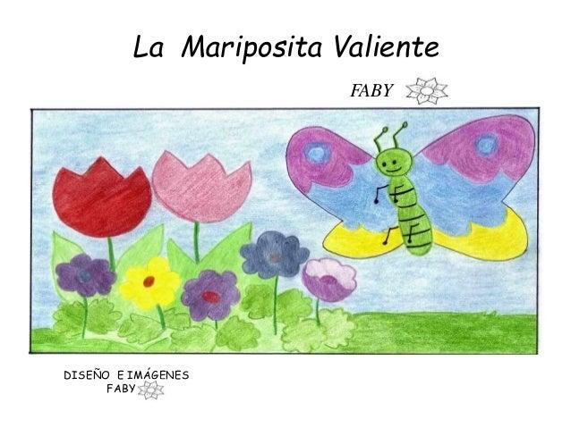 La Mariposita Valiente FABY DISEÑO E IMÁGENES FABY