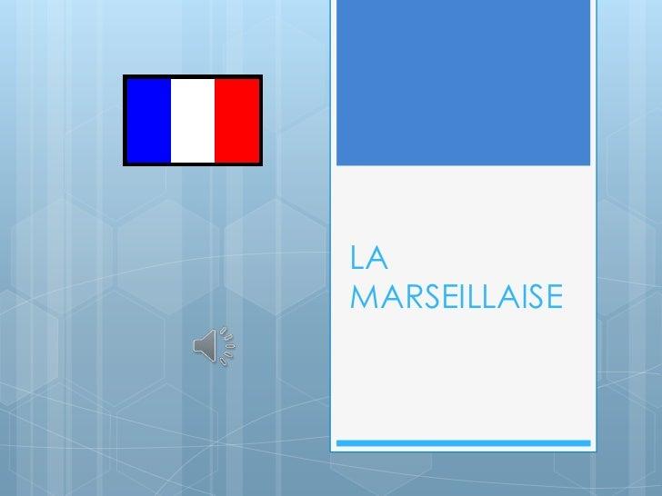 LA MARSEILLAISE<br />