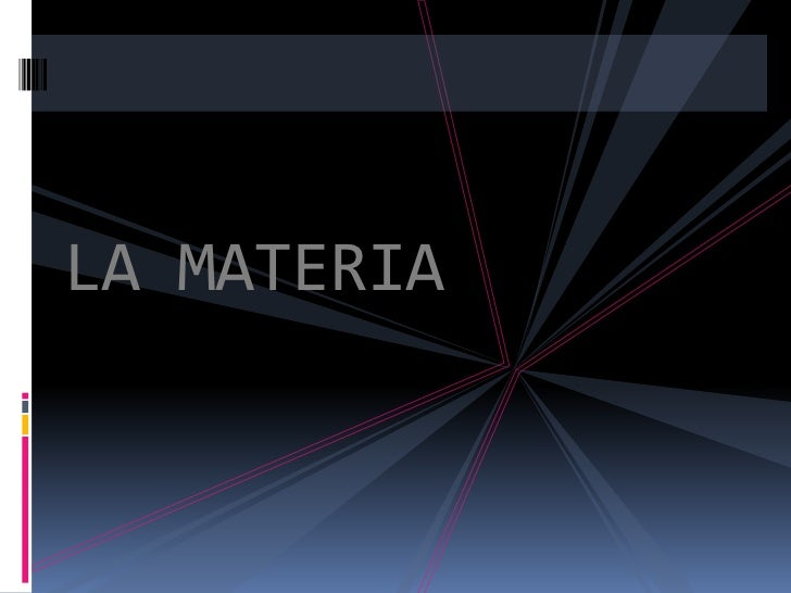 LA MATERIA<br />