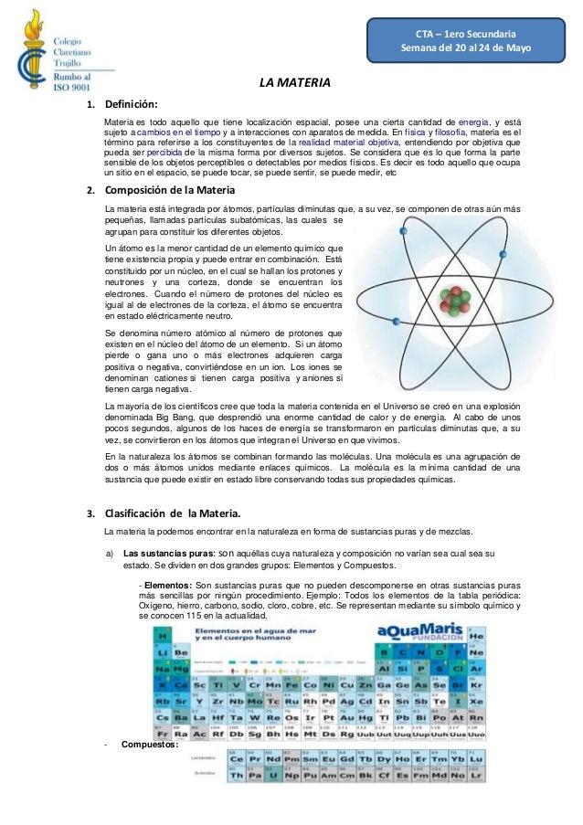 LA MATERIA1. Definición:Materia es todo aquello que tiene localización espacial, posee una cierta cantidad de energía, y e...