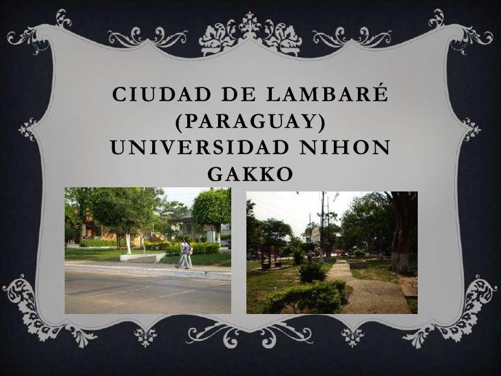 Ciudad de Lambaré (Paraguay)Universidad nihongakko<br />