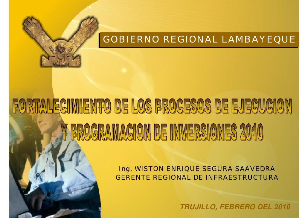 GOBIERNO REGIONAL LAMBAYEQUE GOBIERNO REGIONAL LAMBAYEQUE        Ing. WISTON ENRIQUE SEGURA SAAVEDRA   GERENTE REGIONAL DE...